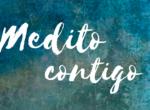"""CURSO ONLINE """"MEDITO CONTIGO"""""""