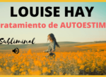 Afirmaciones diarias para Aumentar tu Autoestima de Louise Hay 💖ITZIAR PSICOLOGA