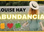 Afirmaciones para Atraer Abundancia – Por Louise Hay ❤️