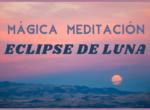 Eclipse lunar 26 mayo 2021 🌝 MEDITACION GUIADA 🌚 ITZIAR PSICOLOGA